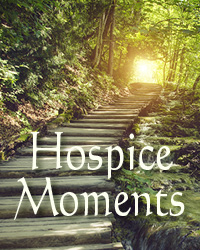 Hospice Moments